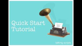 Quickstart Tutorial - Talking Scripts