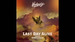 LAST DAY ALIVE (Produced by Beatnick & K Salaam)