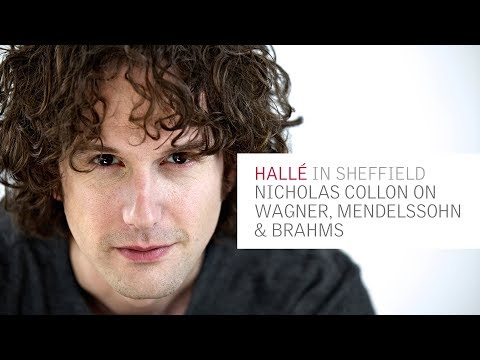 The Halle in Sheffield - Conductor Nicholas Collon on Wagner, Mendelssohn & Brahms