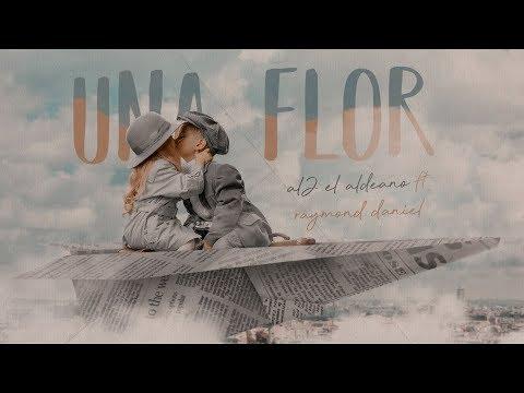 Una Flor - Al2 El Aldeano & Raymond Daniel (LULO)