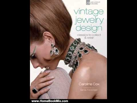 Home Book Summary: Vintage Jewelry Design: Classics to Collect  Wear (Vintage Fashion Series) by...