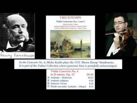 Henri Vieuxtemps: Violin Concerto No. 4, in D minor, Op  31, Misha Keylin