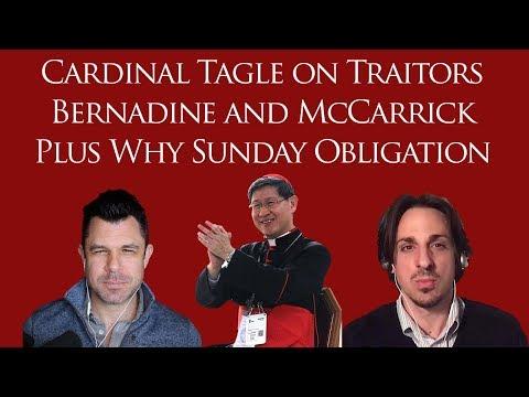 Cardinal Tagle on Traitors, Bernardin & McCarrick Connection PLUS Why Sunday Obligation?