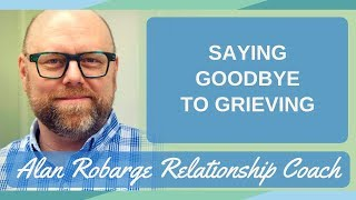 saying goodbye to grieving after family dysfunction