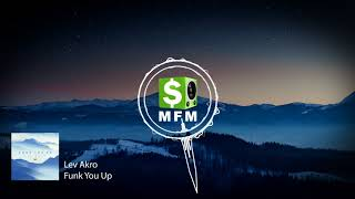Lev Akro - Funk You Up FREE Dance / Funk Music For Monetize