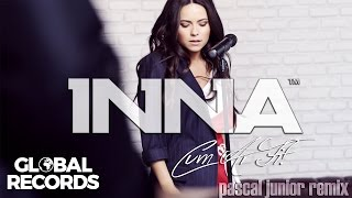 INNA  - Cum Ar Fi | Pascal Junior Remix