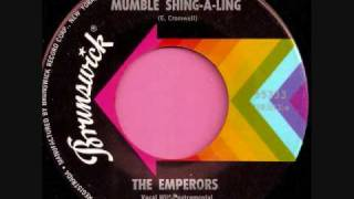 "The Emperors ""Mumble Shing-a-Ling"""