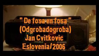 De fosa en fosa (Odgrobadogroba)_Jan Cvitkovic_(2006/Eslovenia)
