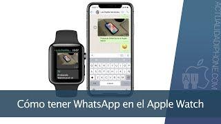 Cómo tener WhatsApp en el Apple Watch