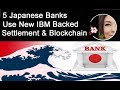 Five Banks in Japan Release Fitting Hub Settlement IBM Invested , Jed McCaleb, SBI R3