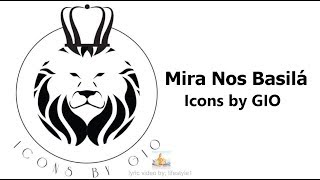 Icons by GIO - Mira Nos Basilá (lyrics)