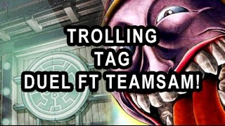 GUY DESTROYED HIMSELF! TROLLING TAG DUEL SIX SAMS WITH TeamSamuraiX1  GATEWAY OP!