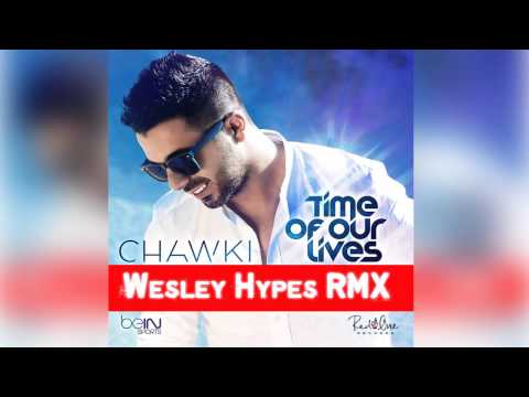 Chawki - Time Of Our Lives (Wesley Hypes Remix)   شوقي