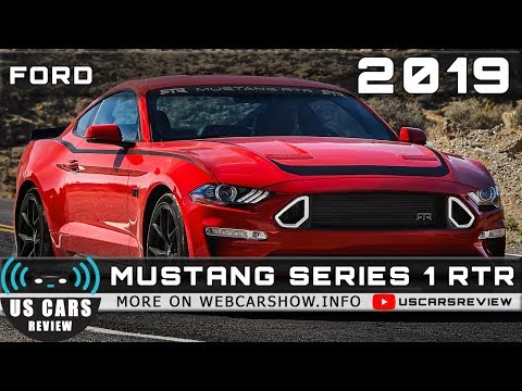 2019 FORD MUSTANG SERIES 1 RTR Review Release Date Specs Prices