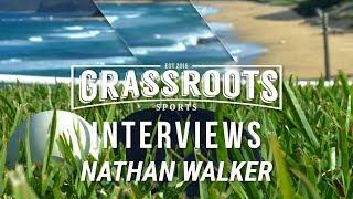 Grassroots Interviews: Nathan Walker