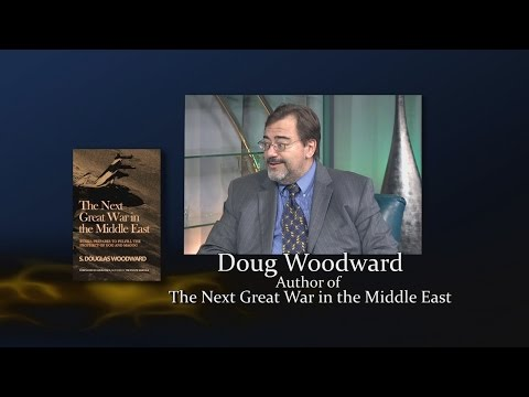 Doug Woodward: The Next Great War in the Middle East