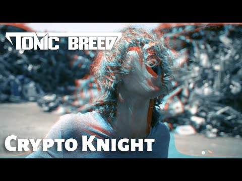 Tonic Breed: Crypto Knight (Official Music Video)