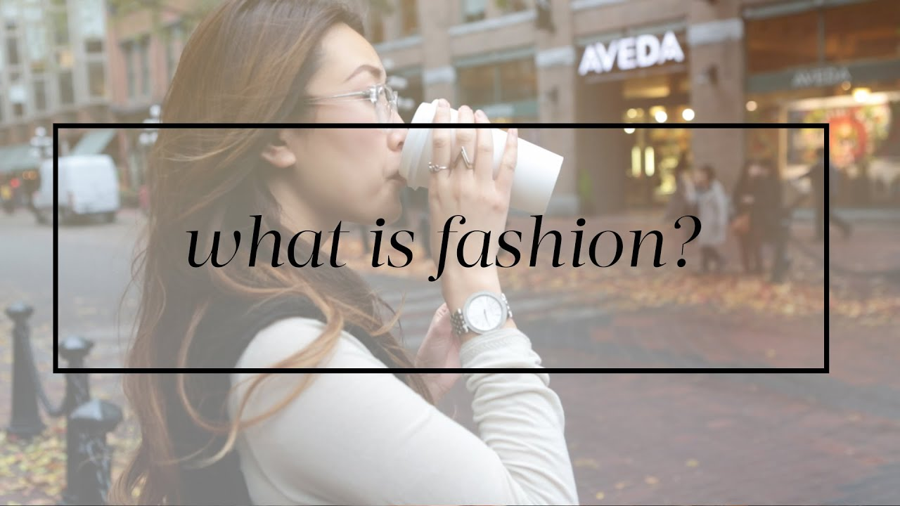 What is Fashion? - YouTube