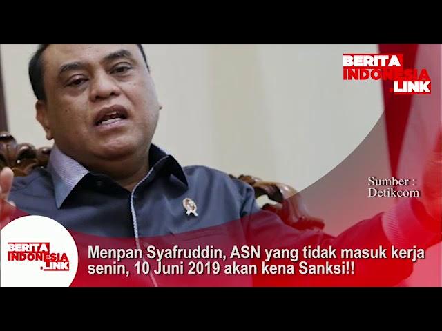 Menpan Syafruddin, ASN yang tidak masuk kerja hari Senin, 10 Juni 2019 akan kena Sanksi!!