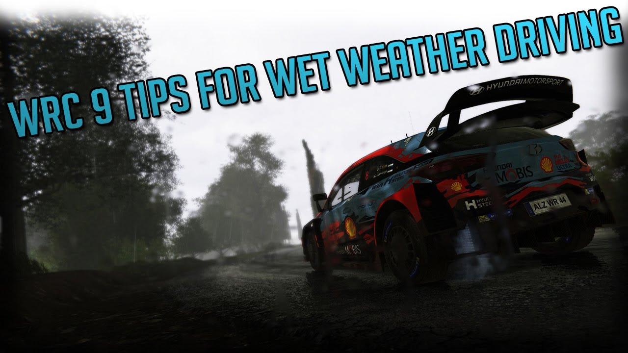 WRC 9 Tips To Be Fast Driving In The Rain