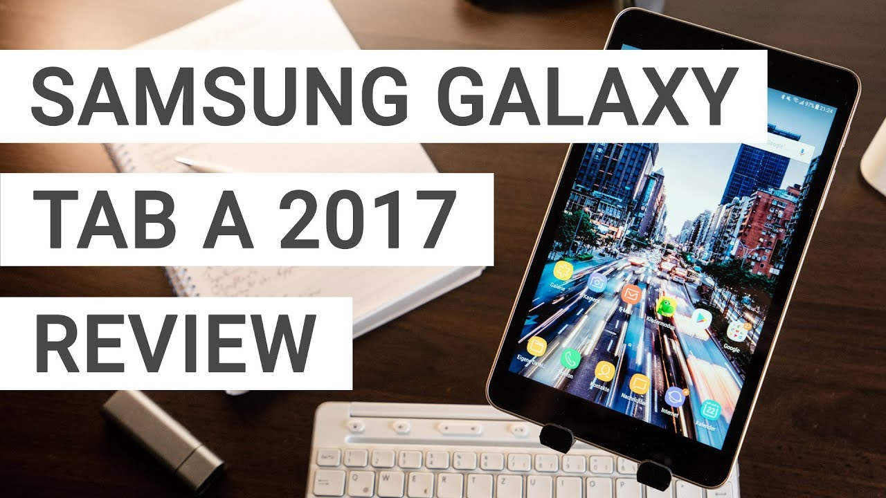 Samsung Galaxy Tab A 8 0 2017 Review - How Good Is It Really?
