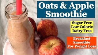 Super quick breakfast smoothie that is healthy and delicious. this sugar free, dairy low calorie oats apple high in dietary fibre...