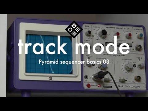 Pyramid Sequencer Basics — 03/track mode
