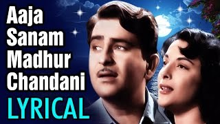Aaja Sanam Madhur Chandni Mein Hum with Lyrics - Raj Kapoor | Nargis | Chori Chori Hindi Song