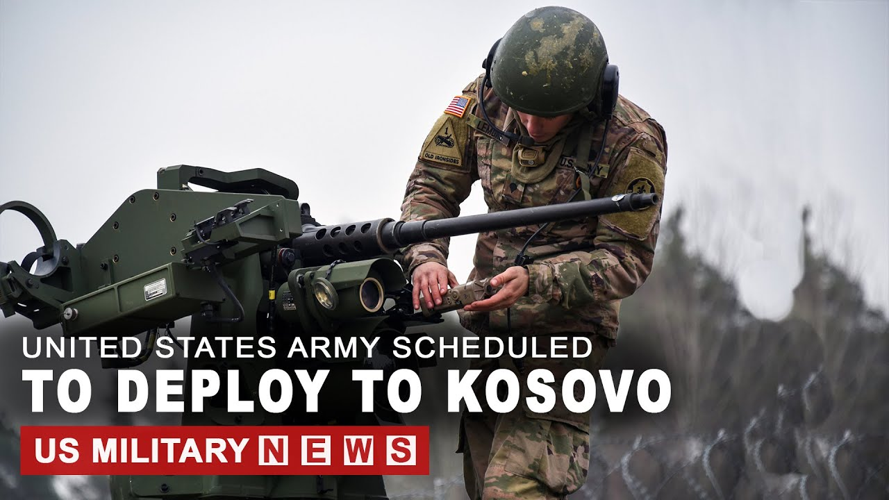 US Army Scheduled to Deploy to Kosovo