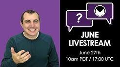 June Livestream Q&A