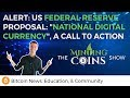 "NOTICE: US Federal Reserve Proposal: ""National Digital Currency"", A Call To Action (FedNote/FedCoin)"