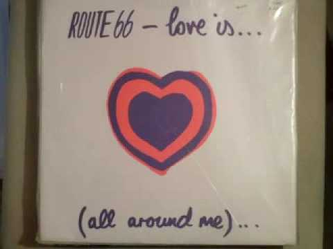 """Route 66 """"Love Is (All Around Me)"""" (Spirit Of '67 Mix) 1992"""
