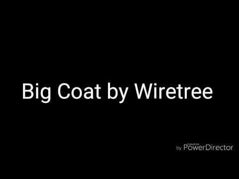 Big coat with lyrics by Wiretree