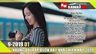 Rap Hay 2019 - Những Ca Khúc Nhạc Rap Hay Nhất Tháng 9 2019 (P1)   LK Nhạc Rap Buồn Tâm Trạng