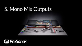 Introducing the StudioLive 64S: Mono Mix Outputs (4/4)