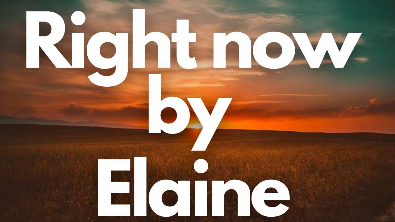 Download Elaine - Right now (Lyrics)