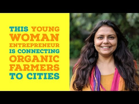 This Young Woman Entrepreneur Is Connecting Organic Farmers