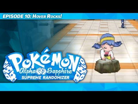 HOVER ROCK! - Pokémon Alpha Sapphire Supreme Randomizer - Episode 10
