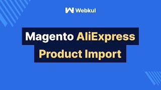 Magento AliExpress Product Import | Order Automation Extension