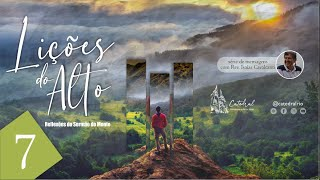 Lições do Alto - parte 7 | Rev. Isaías Cavalcanti - Pastor Auxiliar