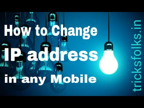 How To Change IP Address In Any Mobile Device [Easy Method]
