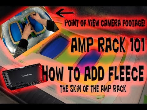 How to stretch fabric fleece - Amp Rack 101 - Car Audio Fiberglass How To
