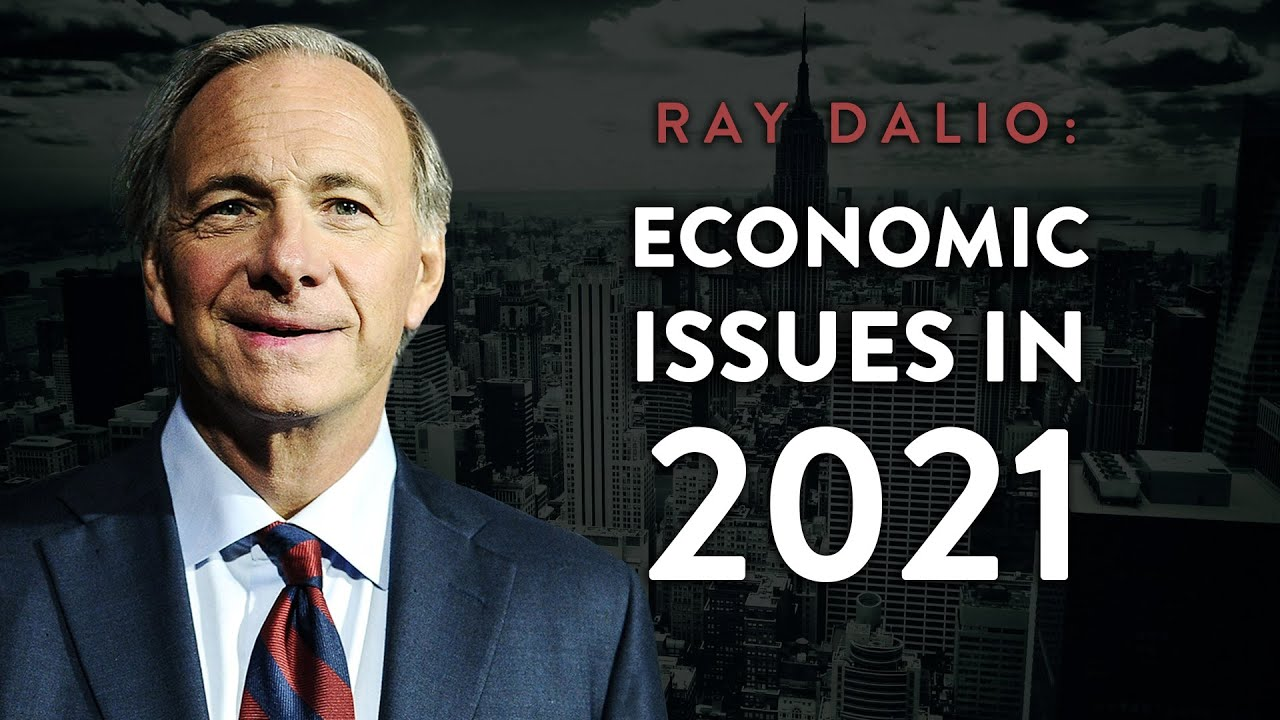 Ray Dalio: The 3 Biggest Issues for the Economy in 2021