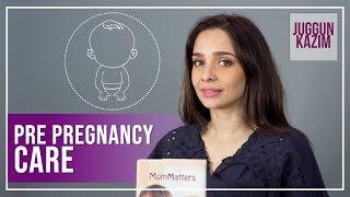 How to Prepare Your Body for Conception | Pre Pregnancy Health | Juggun Kazim | MomMatters