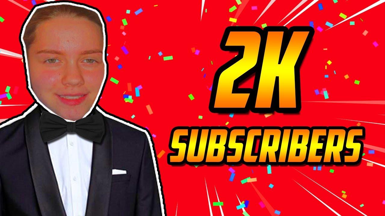2K SUBSCIBERS!! (2020 Update!)