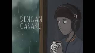 Arsy Widianto, Brisia Jodie - Dengan Caraku Animasi Lirik (acoustic cover by eclat)