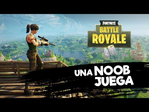 Fortnite | Una noob juega Fortnite