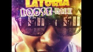 LaToria: Loose RMX (Official Video)