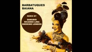 Barbatuques - Baiana (Danubio, Ricardo Lima & Smoking London Remix)