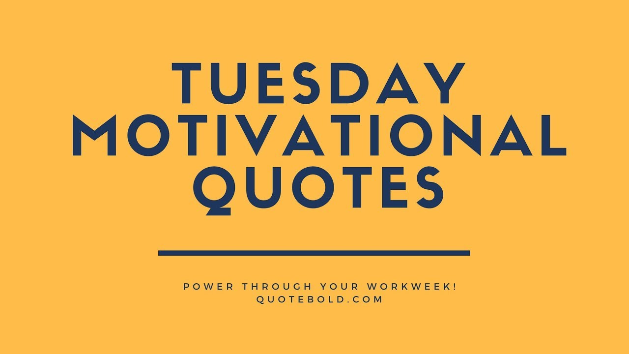 Top 10 Tuesday Motivational Quotes for Work - YouTube